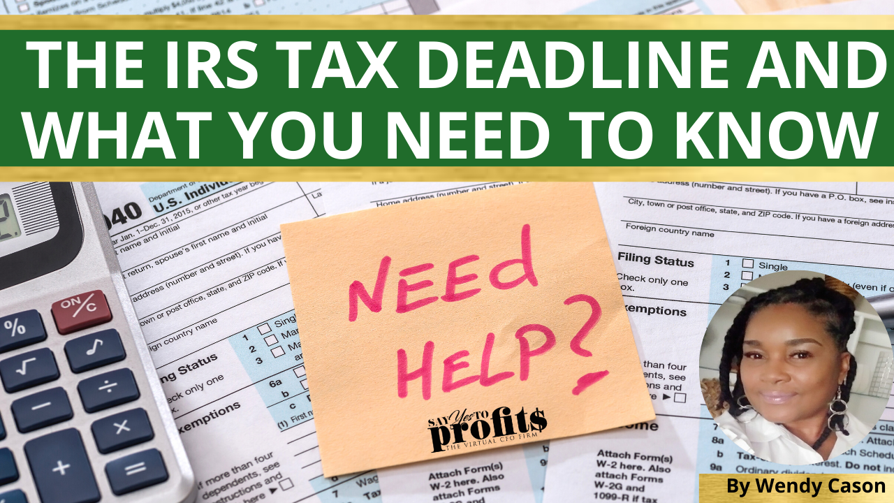 The IRS Tax Deadline and What You Need To Know