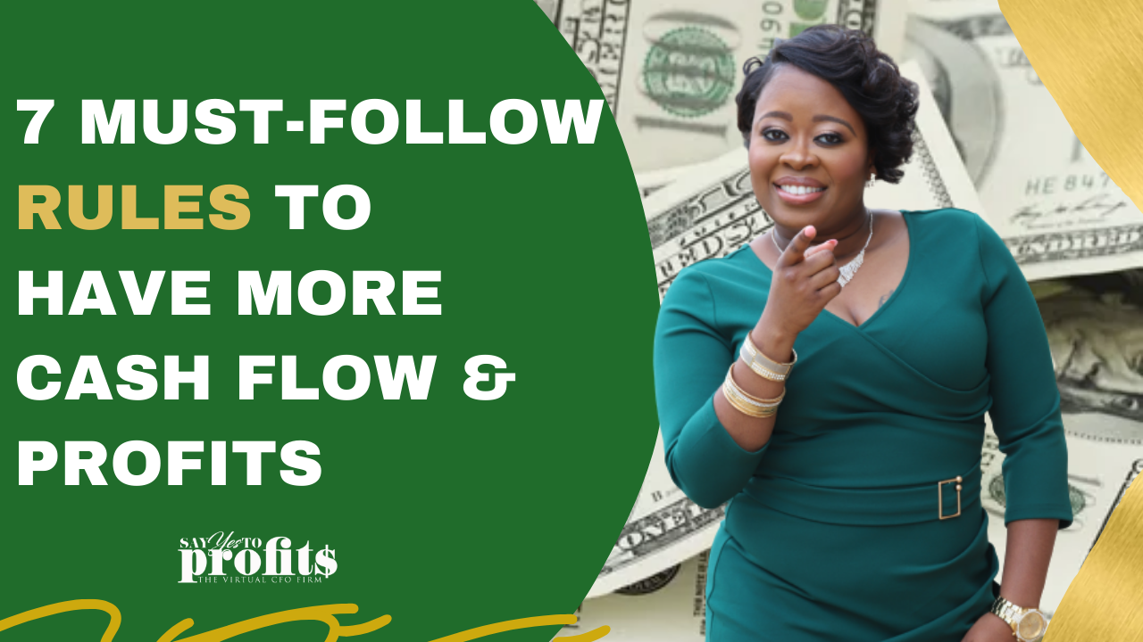 7 Must-Follow Rules to Have More Cash Flow & Profits