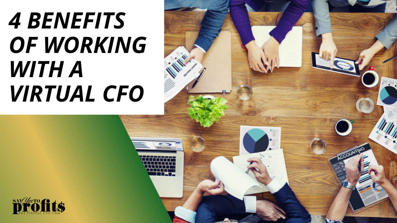 4 Benefits of Working With A Virtual CFO