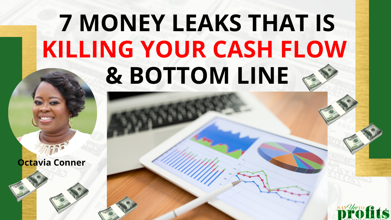 7 Money Leaks That Is Killing Your Cash Flow & Bottom Line