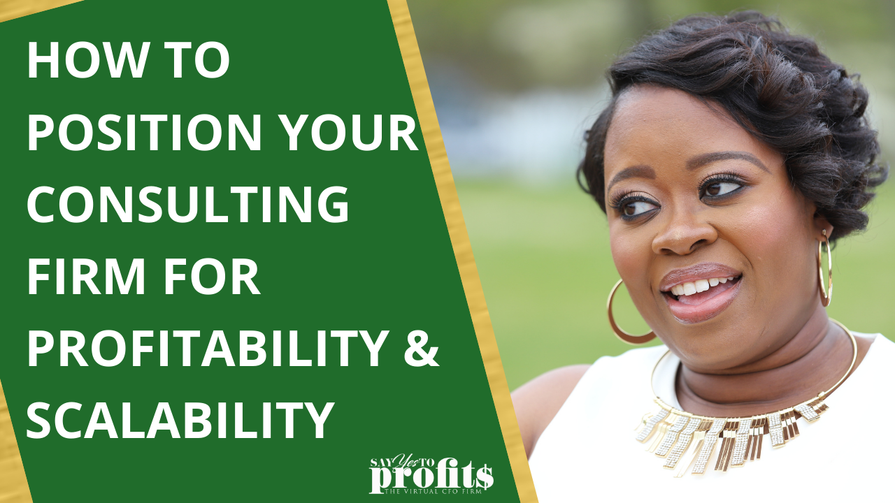 How To Position Your Consulting Firm For Profitability & Scalability