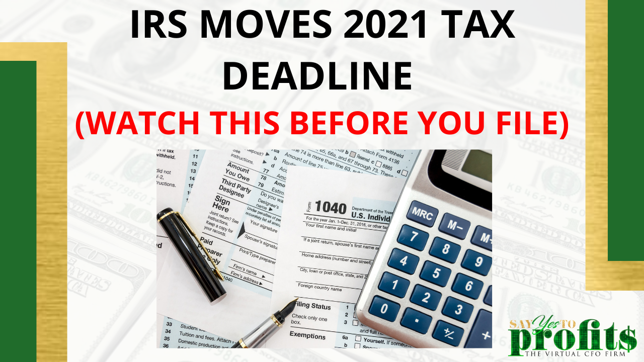 IRS Moves 2021 Tax Deadline (Watch This Before You File)
