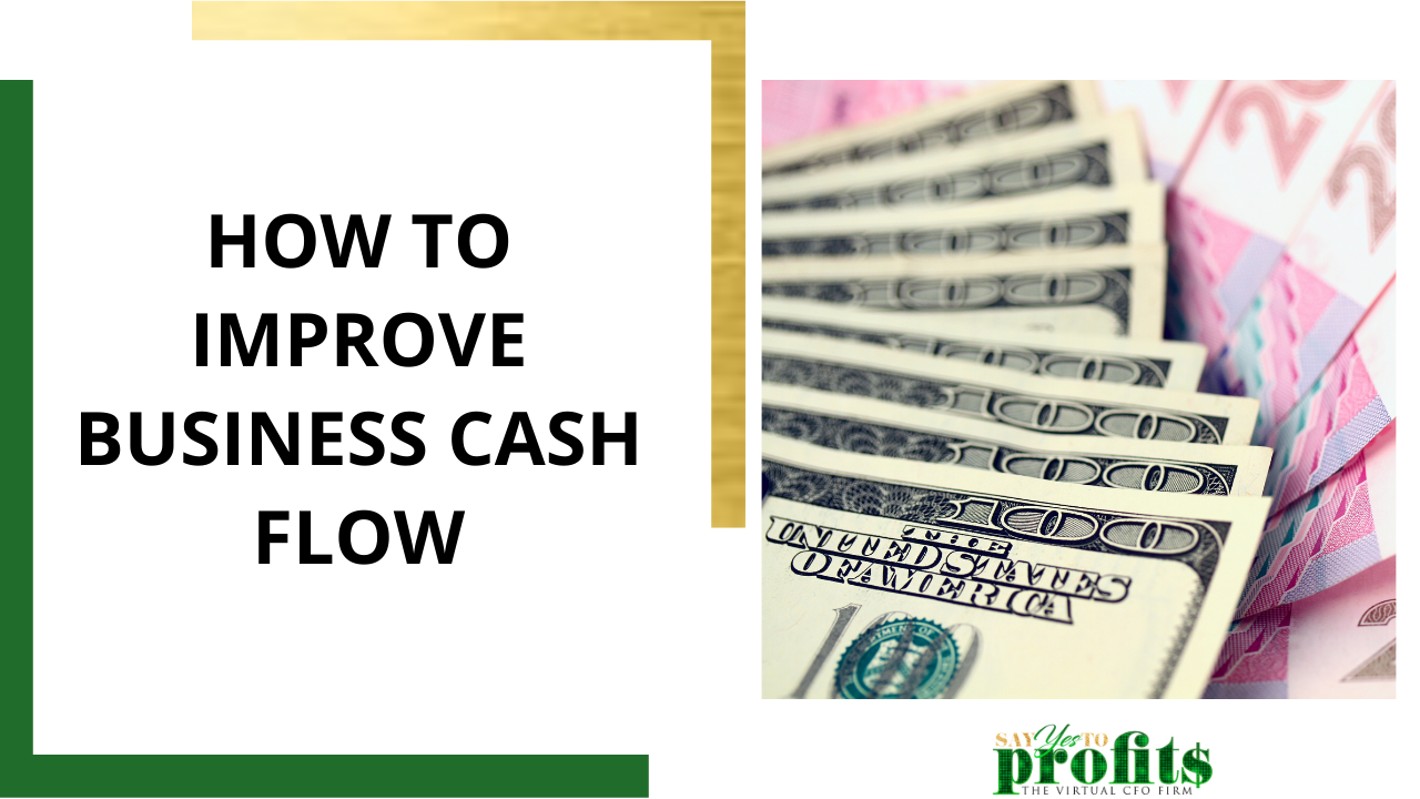How To Improve Cash FLow - Say YES To Profits