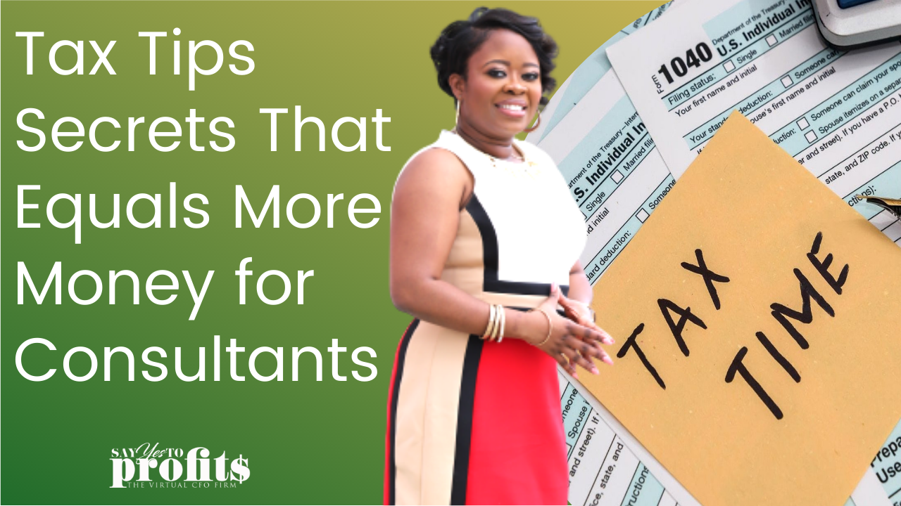 Tax Tip Secrets That Equal More Money for Consultants